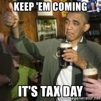 obama beer - Keep 'em Coming it's tax day