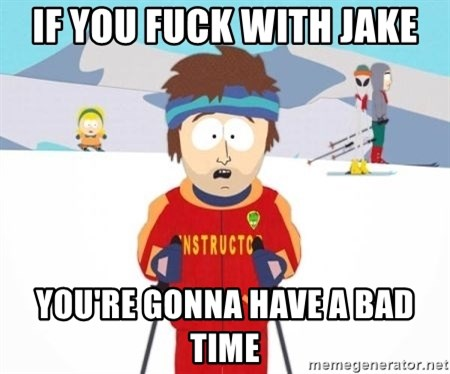 South Park Ski Teacher - If you fuck with jake you're gonna have a bad time