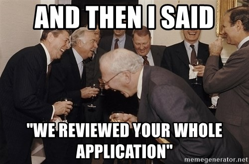 "So Then I Said... - and then i said ""we reviewed your whole application"""