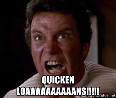 Khan -  QUICKEN LOAAAAAAAAAANS!!!!!
