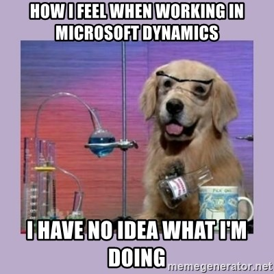 Dog Scientist - how i feel when working in microsoft dynamics i have no idea what i'm doing