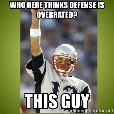 tom brady - Who Here Thinks defense is overrated? this guy