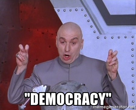 "Dr. Evil Air Quotes -  ""democracy"""