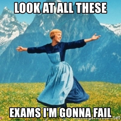 Sound Of Music Lady - Look at all these exams i'm gonna fail