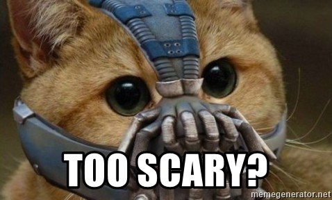 bane cat -  Too scary?