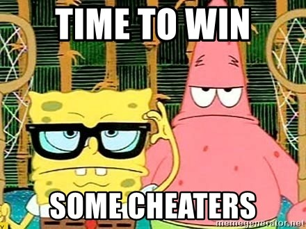 Serious Spongebob - time to win some cheaters