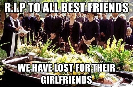 funeral1 - R.I.P TO ALL BEST FRIENDS WE HAVE LOST FOR THEIR GIRLFRIENDS