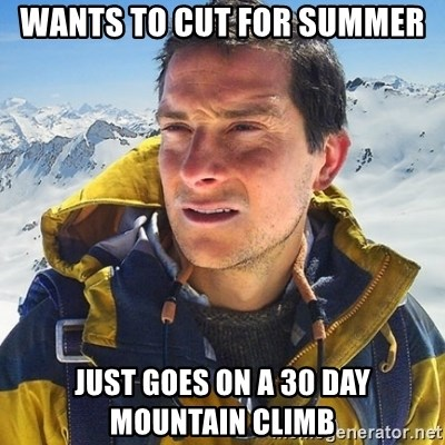 Kai mountain climber - wants to cut for summer just goes on a 30 day mountain climb