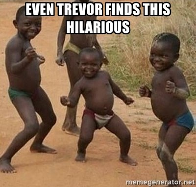 Dancing African Kid - even trevor finds this hilarious