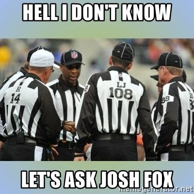 NFL Ref Meeting - Hell I don't know Let's Ask Josh Fox
