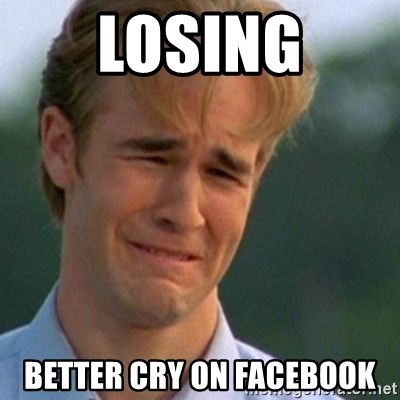 Crying Dawson - Losing better cry on facebook