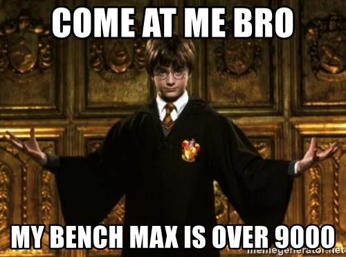 Harry Potter Come At Me Bro - come at me bro My bench max is over 9000