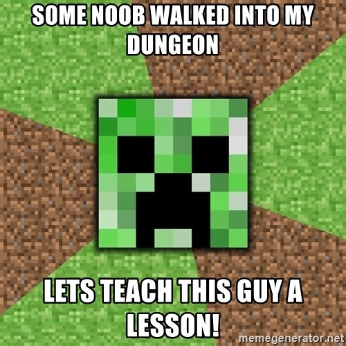 Minecraft Creeper - some noob walked into my dungeon lets teach this guy a lesson!