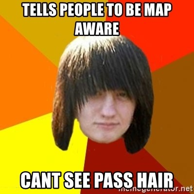 emo_bortnik - tells people to be map aware cant see pass hair
