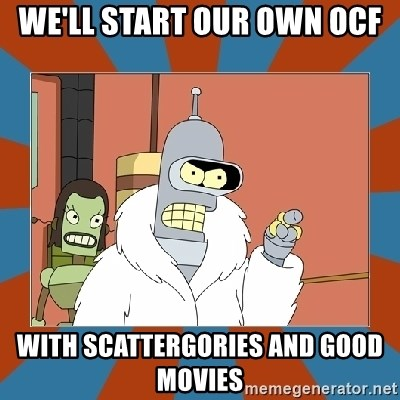 Blackjack and hookers bender - We'll start our oWn ocf With scattergories and good movies