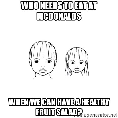 The Purest People in the World - Who needs to eat at mcdonalds when we can have a healthy fruit salad?