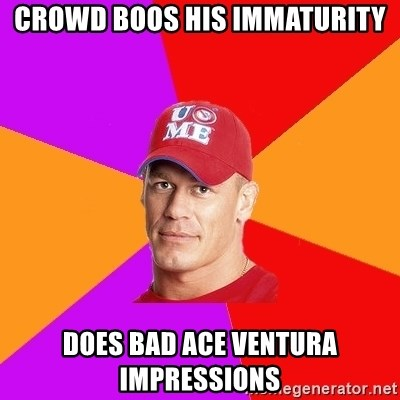 Hypocritical John Cena - CROWD BOOS HIS IMMATURITY DOES BAD ACE VENTURA IMPRESSIONS