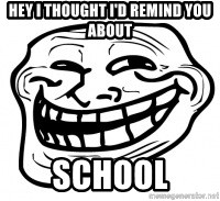 Troll Face in RUSSIA! - hey i thought i'd remind you about school