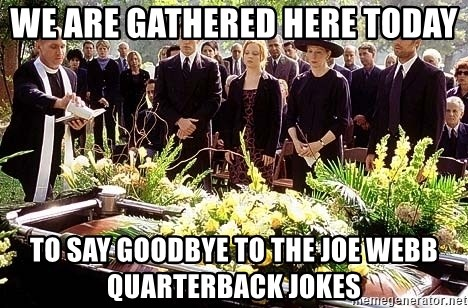 funeral1 - we are gathered here today to say goodbye to the joe webb quarterback jokes