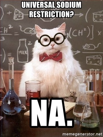 Chemistry Cat - Universal sodium restriction? Na.