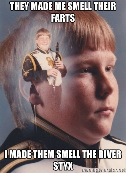 PTSD Clarinet Boy - they made me smell their farts I made them smell the river styx