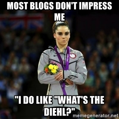 """Unimpressed McKayla Maroney - Most blogs don't impress me """"I do like """"What's the Diehl?"""""""