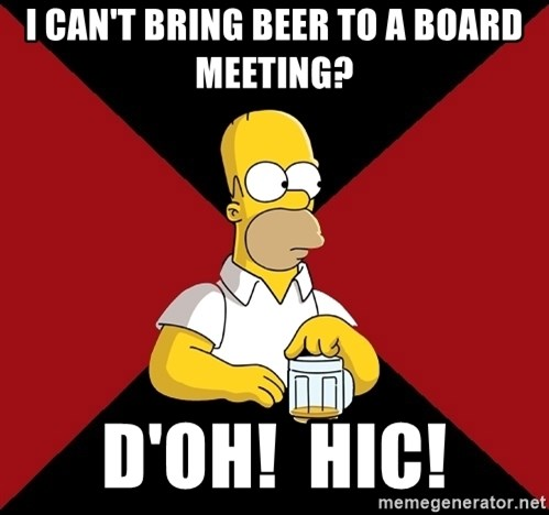 Homer Jay Simpson - I CAN't bring beer to a board meeting? d'OH!  hic!
