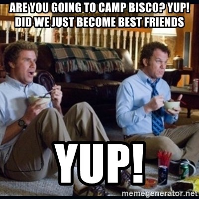 step brothers - are you going to camp bisco? yup! did we just become best friends yup!