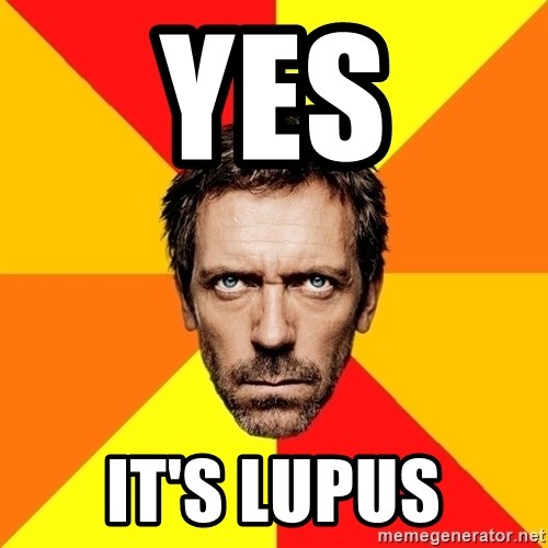 Diagnostic House - yes It's Lupus