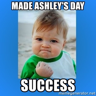 yes baby 2 - Made ashley's day success