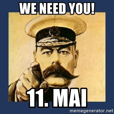your country needs you - We need you! 11. mai
