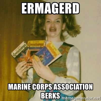 Goosebumps Girl Sings - ERMAGERD MARINE CORPS ASSOCIATION BERKS