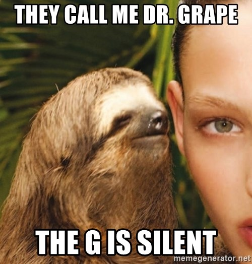 The Rape Sloth - They call me dr. grape the g is silent
