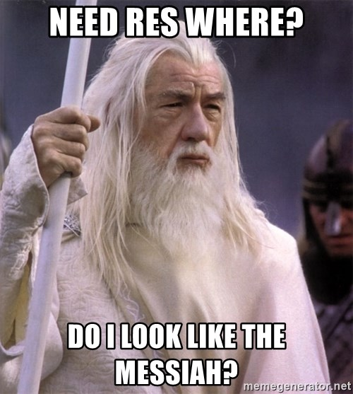 White Gandalf - need res where? do I look like the messiah?