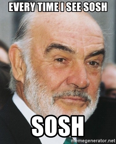 sean connery ftw - EVERY TIME I SEE SOSH SOSH