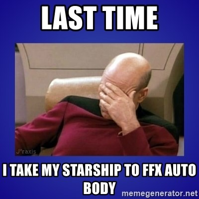 Picard facepalm  - LAST TIME i take my starship to ffx auto body