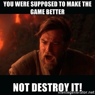 """Obi Wan Kenobi """"You were my brother!"""" - you were supposed to make the game better not Destroy it!"""