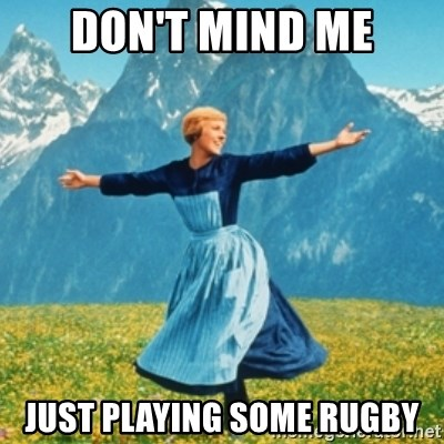 Sound Of Music Lady - Don't mind me Just playing some rugby