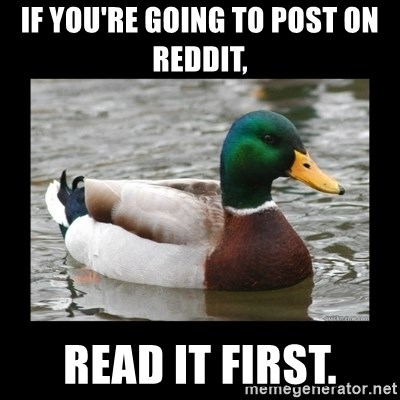 advice mallard - If you're going to post oN ReDdiT,  Read it first.