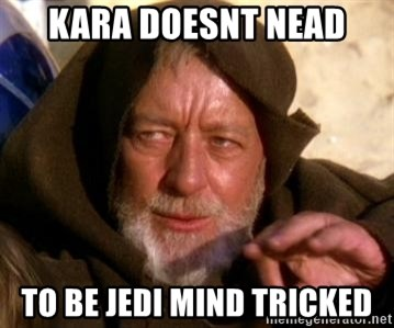 JEDI KNIGHT - KAra doeSnt nead To be jedi mind Tricked