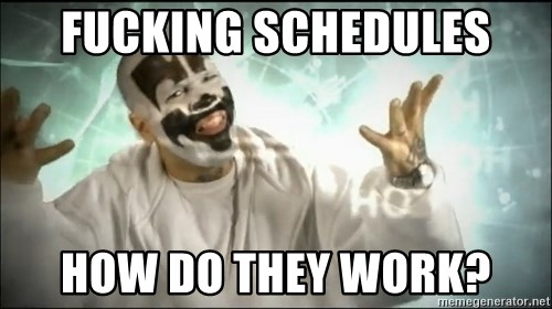 Insane Clown Posse - fucking schedules how do they work?