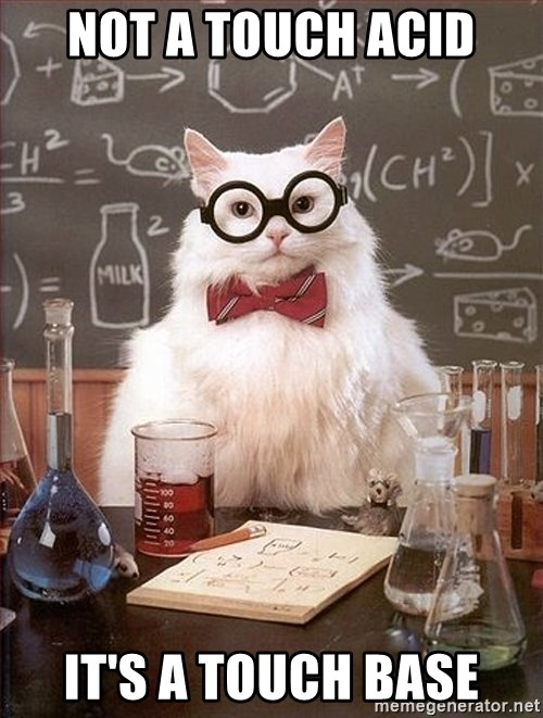 Science Cat - not a touch acid It's a touch base