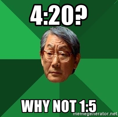 High Expectations Asian Father - 4:20? why not 1:5