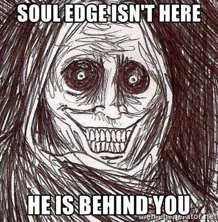 Shadowlurker - soul edge isn't here he is behind you