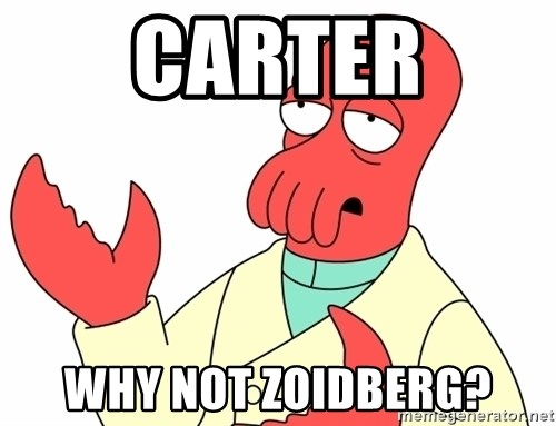 Why not zoidberg? - carter why not zoidberg?