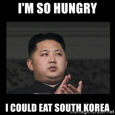 Kim Jong-hungry - i'm so hungry I could eat south korea