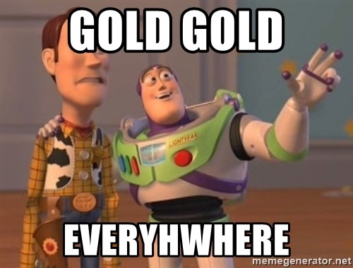ToyStorys - GOLD GOLD  EVERYHWHERE