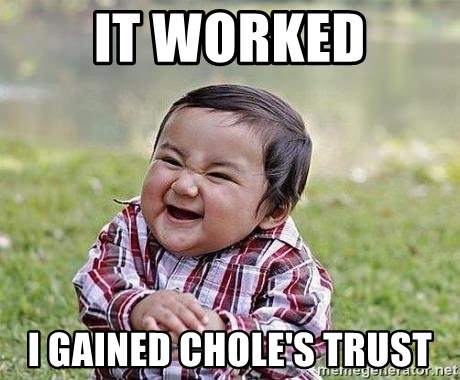 Evil Plan Baby - IT WORKED I GAINED CHOLE'S TRUST