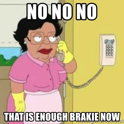 Family guy maid - No no no That is enough brakie now