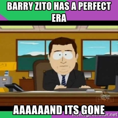 south park it's gone - Barry zito has a perfect era aaaaaand its gone